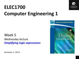 ELEC1700 Computer Engineering 1 Week 5 Wednesday lecture Simplifying logic expressions