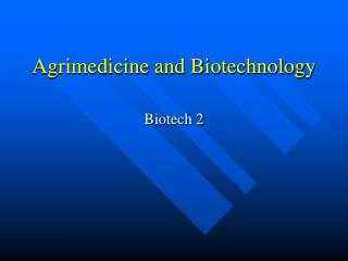 Agrimedicine and Biotechnology