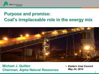 Michael J. Quillen Chairman, Alpha Natural Resources