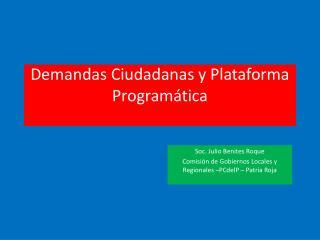 Demandas Ciudadanas y Plataforma Programática