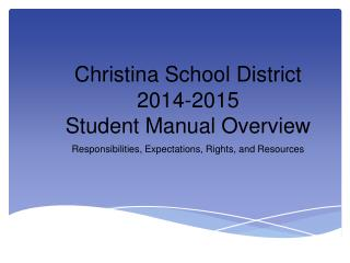 Christina School District  2014-2015  Student Manual Overview