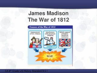 James Madison  The War of 1812