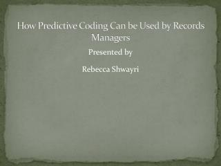 How Predictive Coding Can be Used by Records Managers