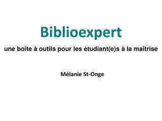 Biblioexpert une boîte à outils pour les étudiant(e)s à la maîtrise