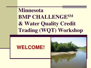 Minnesota  BMP CHALLENGE SM & Water Quality Credit Trading (WQT) Workshop