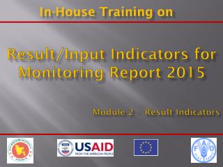 Result/Input Indicators for  Monitoring Report 2015 Module 2 -  Result Indicators