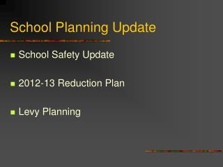School Planning Update