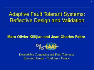 Adaptive Fault Tolerant Systems: Reflective Design and Validation