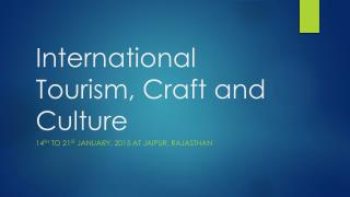 International Tourism, Craft and Culture