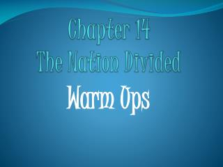 Chapter 14  The Nation Divided