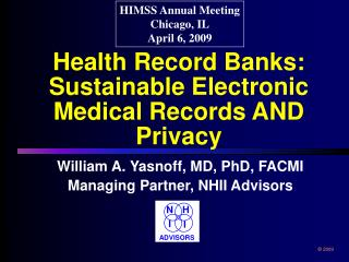 Health Record Banks: Sustainable Electronic Medical Records AND Privacy