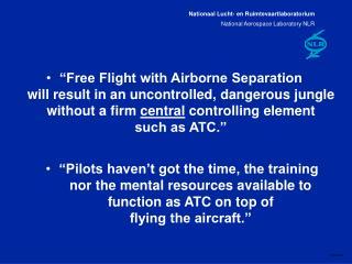 NASA/FAA/RLD/NLR Free Flight study