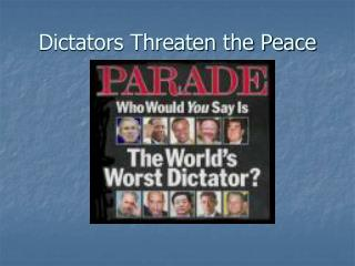 Dictators Threaten the Peace