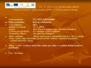 VY_32_INOVACE_PSYM22860ZAPBOU Výukový materiál v rámci projektu OPVK 1.5 Peníze středním školám