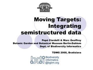 Moving Targets:  Integrating semistructured data