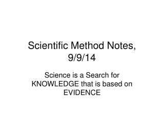 Scientific Method Notes, 9/9/14