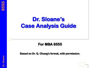 Dr. Sloane's Case Analysis Guide