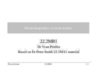 Electromagnetics: revision lecture