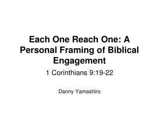 Each One Reach One: A Personal Framing of Biblical Engagement