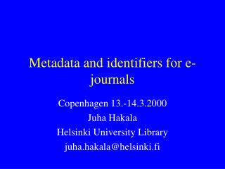 Metadata and identifiers for e-journals