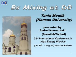 33 rd International Conference in High Energy Physics  (Jul 26 th    – Aug 2 nd , Moscow, Russia)
