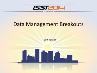 Data Management Breakouts