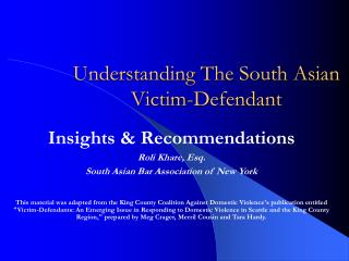 Understanding The South Asian Victim-Defendant