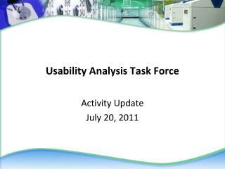 Usability Analysis Task Force
