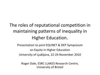The roles of reputational competition in maintaining patterns of inequality in Higher Education .
