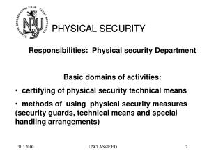 Responsibilities:  Physical security Department Basic domains of activities: