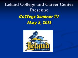 Leland College and Career Center Presents: