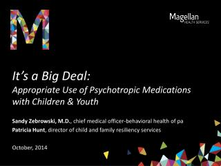 It's a Big Deal: Appropriate Use of Psychotropic Medications with Children & Youth