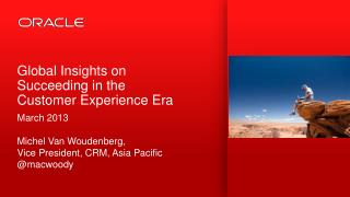 Global Insights on Succeeding in the   Customer Experience Era