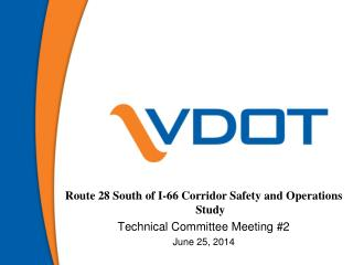 Route 28 South of I-66 Corridor Safety and Operations Study Technical Committee Meeting #2