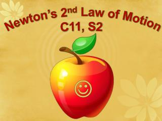 Newton's 2 nd  Law of Motion C11, S2