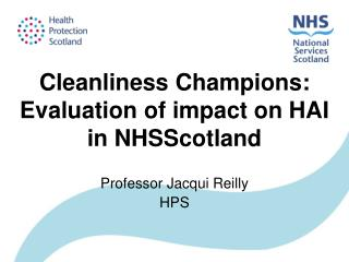 Cleanliness Champions: Evaluation of impact on HAI in NHSScotland