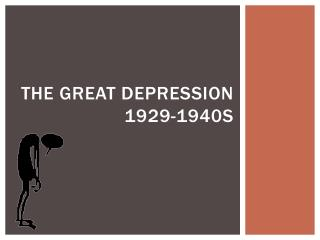 The Great Depression 1929-1940s