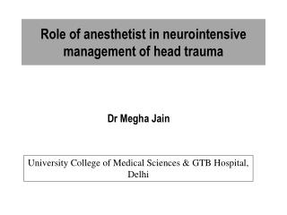 Role of anesthetist in  neurointensive  management of head trauma