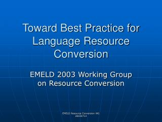 Toward Best Practice for Language Resource Conversion