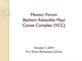 Mentor Forum Baldwin Kekaulike Maui Canoe Complex (VCC)