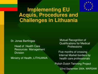 Implementing EU Acquis, Procedures and Challenges in Lithuania