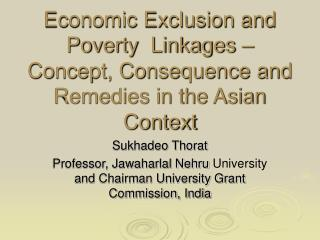 Economic Exclusion and Poverty  Linkages  Concept, Consequence and Remedies in the Asian Context