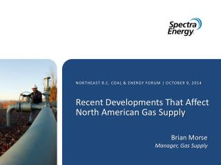 Recent Developments That Affect North American Gas Supply