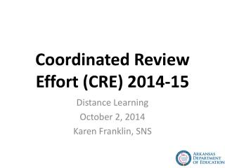 Coordinated Review Effort (CRE) 2014-15
