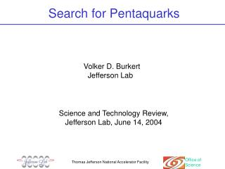 Search for Pentaquarks