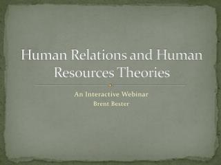 Human Relations and Human Resources Theories