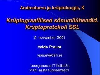 Andmeturve ja krüptoloogia, X Krüptograafilised sõnumilühendid.  Krüptoprotokoll SSL