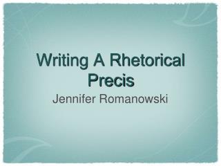 Writing A Rhetorical Precis