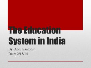 The Education System in India
