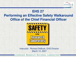 Instructor:  Richard DeBusk, EHS Division March 12, 2007